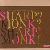 Sharp? Monk? Sharp! Monk! by Elliot Sharp