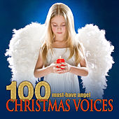 100 Must-Have Angel Christmas Voices by Various Artists