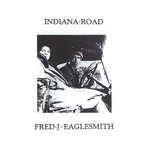 Indiana Road by Fred Eaglesmith