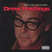 Play & Download I Have No Fight With You People by Drew Hastings | Napster