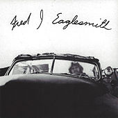 Play & Download Fred J Eaglesmith by Fred Eaglesmith | Napster