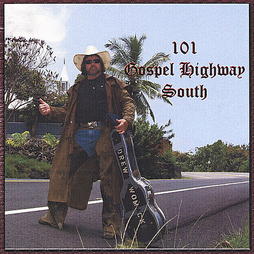 101gospel Highway South by Drew Womack