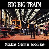 Make Some Noise EP by Big Big Train