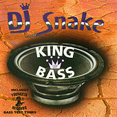 King Of Bass by DJ Snake