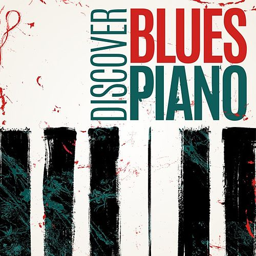 Play & Download Discover Blues Piano by Various Artists | Napster