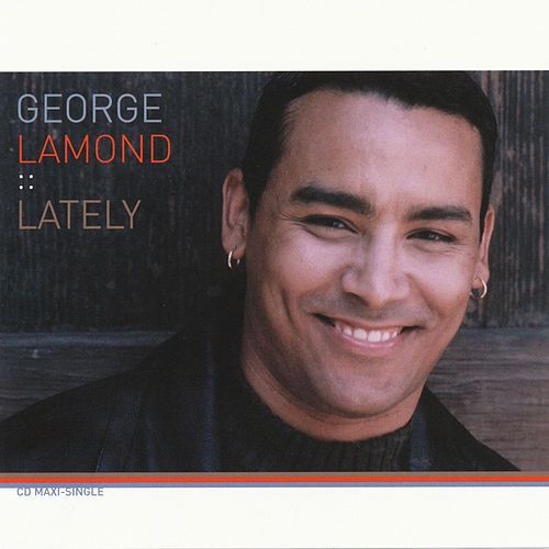 Lately by George LaMond