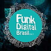 Funk Digital Brasil, Vol. 1 by Various Artists