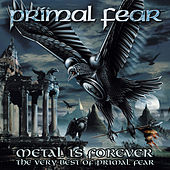 Play & Download Metal Is Forever - The Very Best Of Primal Fear by Primal Fear | Napster