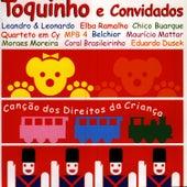 Play & Download Toquinho E Convidados_Canção Dos Direitos Da Criança by Toquinho | Napster