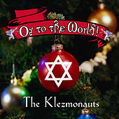 Play & Download Oy To The World - A Klezmer Christmas by The Klezmonauts | Napster