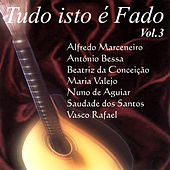 Tudo Isto É Fado Vol. 3 by Various Artists