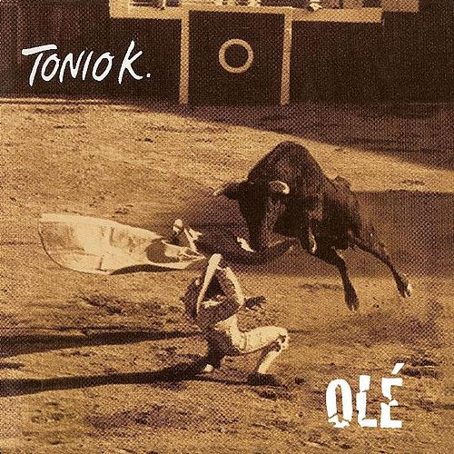 Play & Download Olé by Tonio K. | Napster