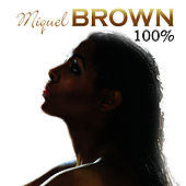 Play & Download One Hundred Percent Miquel Brown by Miquel Brown | Napster