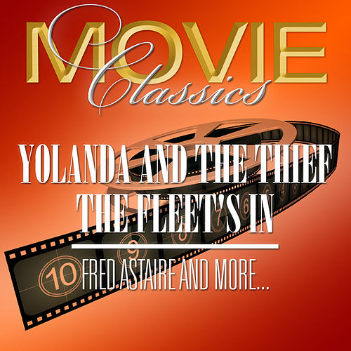 Play & Download Yolanda & The Thief - The Fleet's In by Various Artists | Napster