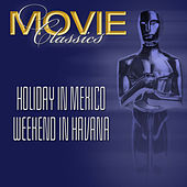 Play & Download Holiday In Mexico - Weekend In Havana by Various Artists | Napster