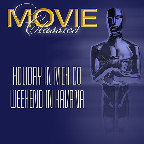 Holiday In Mexico - Weekend In Havana by Various Artists
