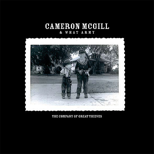 Play & Download The Company Of Great Thieves by Cameron Mcgill | Napster