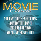 Play & Download You Can't Have Everything - Go Into Your Dance - Melody For Two - You'll Never Get Rich by Various Artists | Napster