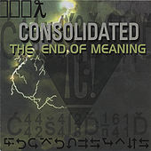 The End Of Meaning: Fuck iTunes! Do not pay for this music. by Consolidated