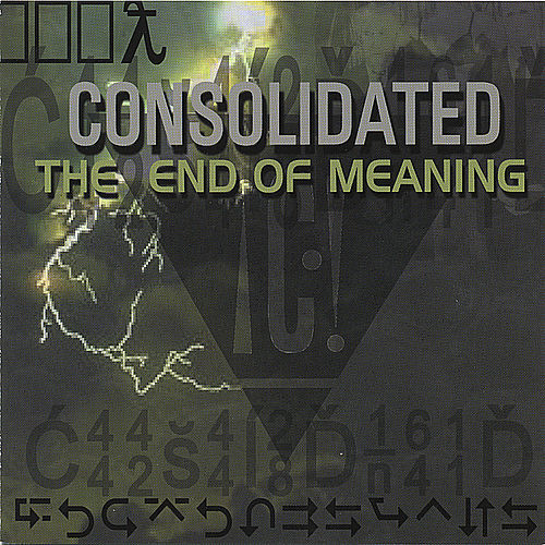 Play & Download The End Of Meaning: Fuck iTunes! Do not pay for this music. by Consolidated | Napster