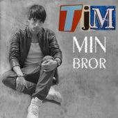 Min bror by TJM