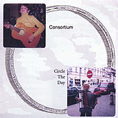 Play & Download Circle the Day by Consortium | Napster