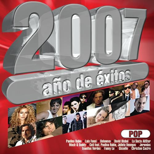 2007 Años De Exitos Pop by Various Artists