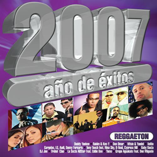 Play & Download 2007 Años De Exitos Reggaeton by Various Artists | Napster