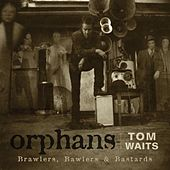 Play & Download Orphans: Brawlers, Bawlers & Bastards by Tom Waits | Napster