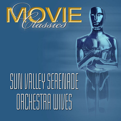 Play & Download Sun Valley Serenade - Orchestra Wives by Glenn Miller | Napster
