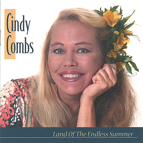 Play & Download Land of the Endless Summer by Cindy Combs | Napster