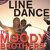 Play & Download Line Dance with the Moody Brothers - Cotton Eyed Joe, Brown Eyed Girl, And More! by The Moody Brothers | Napster