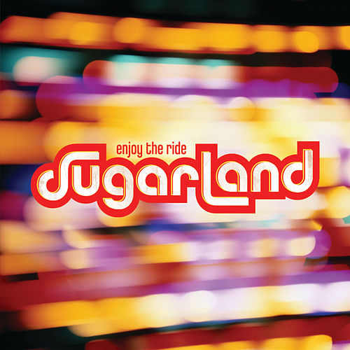 Play & Download Enjoy The Ride by Sugarland | Napster
