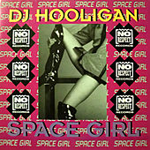 Play & Download Space Girl by DJ Hooligan | Napster