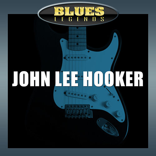Play & Download Blues Classics by John Lee Hooker | Napster