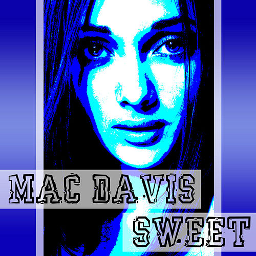 Sweet Sweet by Mac Davis
