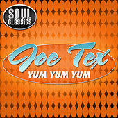 Play & Download Yum Yum Yum by Joe Tex | Napster