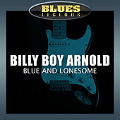 Play & Download Blue And Lonesome by Billy Boy Arnold | Napster