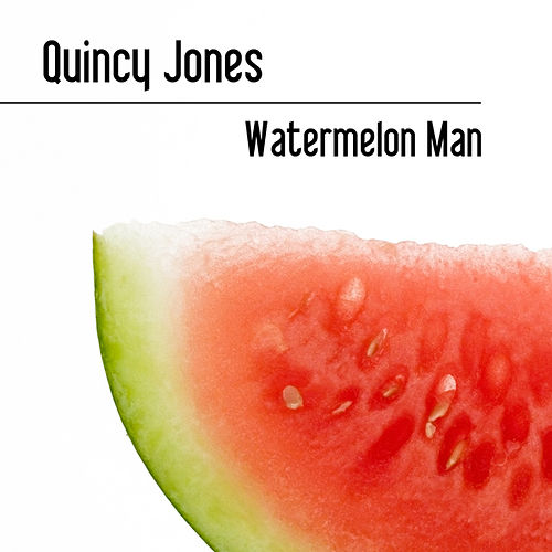 Play & Download Watermelon Man by Quincy Jones | Napster
