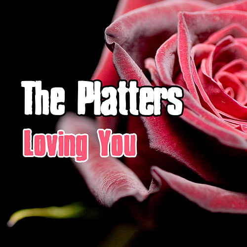 Loving You by The Platters