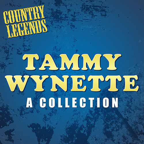 A Collection by Tammy Wynette