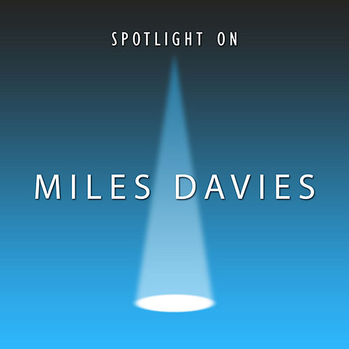 Play & Download Spotlight on by Miles Davis | Napster
