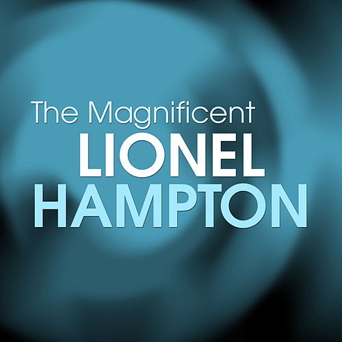 The Magnificent by Lionel Hampton