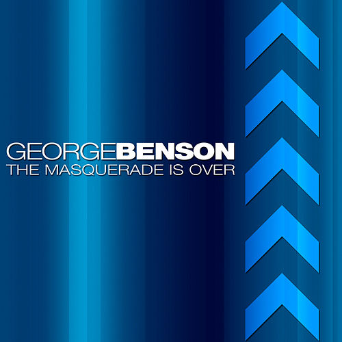 Play & Download The Masquerade Is Over by George Benson | Napster