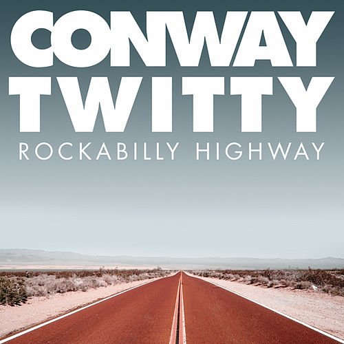 Play & Download Rockabilly Highway by Conway Twitty | Napster