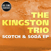 Play & Download Scotch & Soda EP by The Kingston Trio | Napster