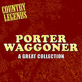 Play & Download A Great Collection by Porter Waggoner | Napster
