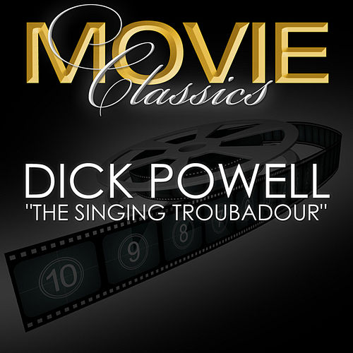 Play & Download Singing Troubador by Dick Powell | Napster