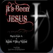 It's Been Jesus (feat. Pharis Evans Jr., Davie Moore & NaQuita Elmore) by Saints With A Vision