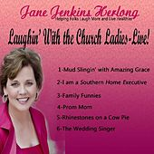 Laughin' With the Church Ladies-Live! by Jane Jenkins Herlong